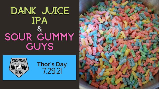 Thor's Day: Dank Juice & Sour Gummy Guys