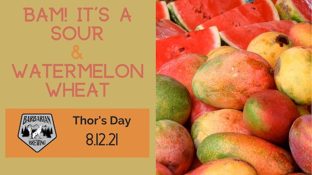Thor's Day: BAM! & Watermelon Wheat