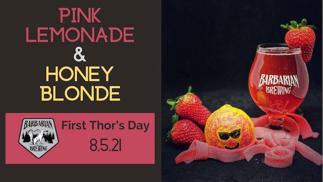 First Thor's Day: Pink Lemonade & Honey Blonde