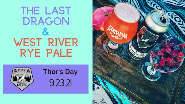 Thor's Day: The Last Dragon & West River Rye Pale