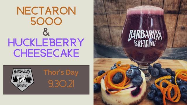 Thor's Day: Nectaron 5000 & Huckleberry Cheesecake